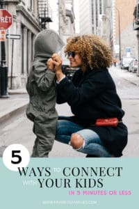 mom smiling at son with text overlay 5 ways to connect with your kids in 5 minutes or less