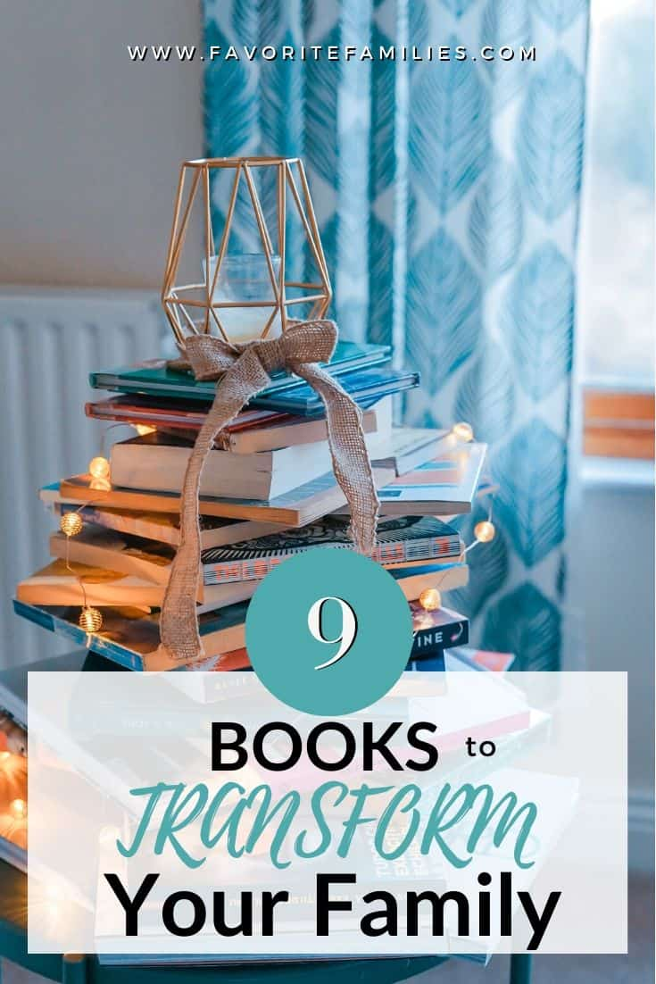 stack of books with text overlay 9 books to transform your family