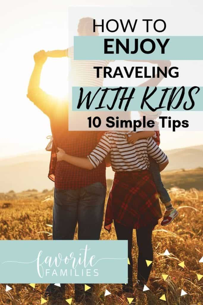 Family enjoying traveling with kids