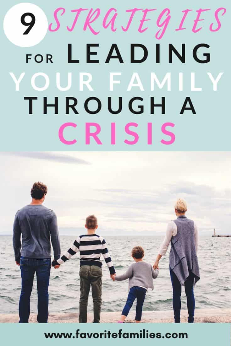 family holding hands with text overlay 9 strategies for leading your family through a crisis